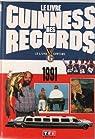 Le livre guinness des records : le livre officiel par Guinness world records