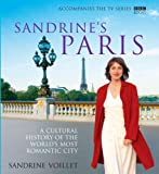 Sandrine's Paris: A Cultural History of the World's Most Romantic City