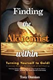 img - for Finding the Alchemist within - Turning yourself to Gold!: A Journey through the Labyrinth of Self-Healing book / textbook / text book