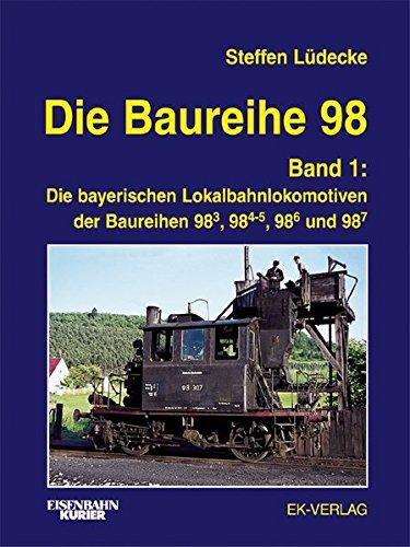 Die Baureihe 98, 2 Bde., Bd.1, Baureihen 98.3, 98.4-5, 98.6 und 98.7