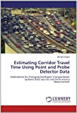 Estimating Corridor Travel Time Using Point and Probe Detector Dat, William Eisele, 3659116440