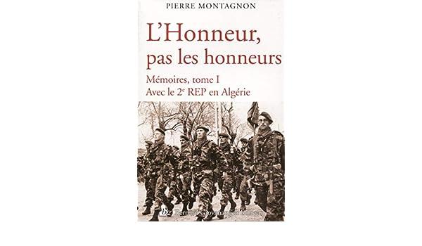 L'Honneur, pas les honneurs: Mémoires militaires  Avec le 2e