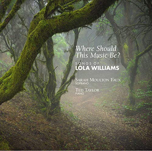 Where Should This Music Be? Songs Of Lola Williams