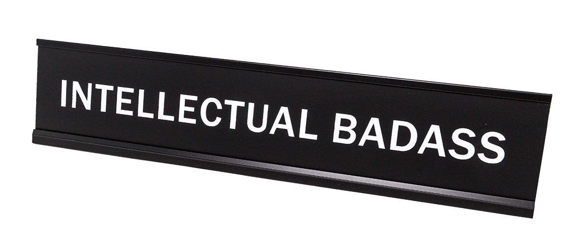 Intellectual Badass 2''x10'' Novelty Nameplate Desk Sign