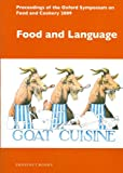 Food and Language (Proceedings of the Oxford Symposium on Food and Cookery)