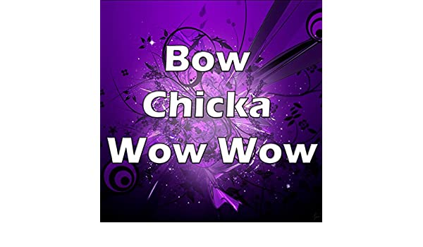bow chicka wow wow mp3 song free download