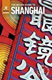 The Rough Guide to Shanghai (Travel Guide) (Rough Guides)