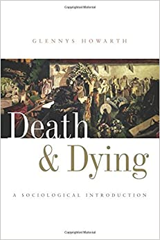 Book Death and Dying: A Sociological Introduction by Dr Glennys Howarth (2006-12-27)