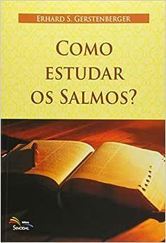 Como Estudar Os Salmos?: Guia Interativo Para Seminarios E Grupos Biblicos