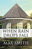 When Rain Drops Fall