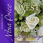 A Virtue of Marriage: A Pride & Prejudice Novel Variation: The Moralities of Marriage, Book 2 | Elizabeth Ann West