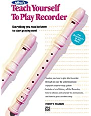 Alfred's Teach Yourself to Play Recorder: Everything You Need to Know to Start Playing Now!