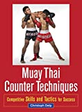 img - for Muay Thai Counter Techniques: Competitive Skills and Tactics for Success book / textbook / text book