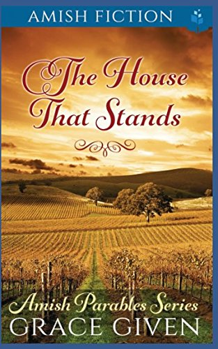 Books : Amish Fiction: The House That Stands (Amish Parables)