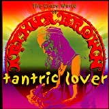 Tantric Lover by The Crazy World of Arthur Brown (2009-11-23)