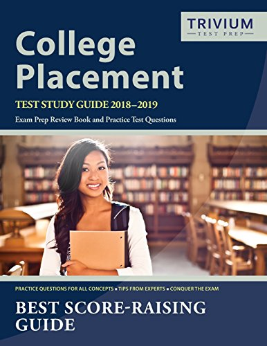 College Placement Test Study Guide 2018-2019: Exam Prep Review Book and Practice Test Questions