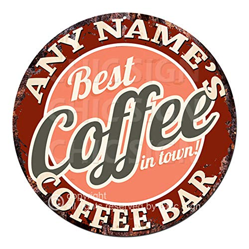 Any Name's Coffee BAR Best Coffee in Town Custom Personalized Chic Tin Sign Rustic Shabby Vintage Style Retro Kitchen Bar Pub Coffee Shop Man cave Decor Gift Ideas (Best Coffee In Town)