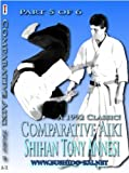 Comparative Aiki in Action, Part 5 by Shihan Tony Annesi