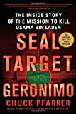 SEAL Target Geronimo: The Inside Story of the Mission to Kill Osama bin Laden by Chuck Pfarrer (2012-09-11)