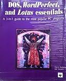 DOS, WordPerfect and Lotus Essentials, Patrick Bultema and Joel Murach, 0911625690