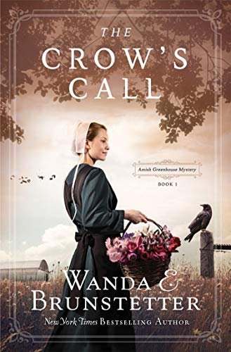 The Crow's Call: Amish Greehouse Mystery - book 1 by [Brunstetter, Wanda E.]