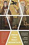 Download From the Holy Mountain: A Journey Among the Christians of the Middle East in PDF ePUB Free Online