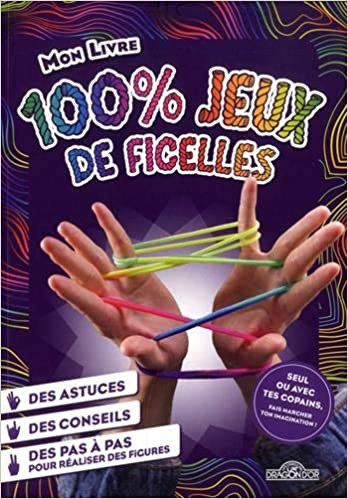 Amazon Fr Mon Livre 100 Jeux De Ficelle Antartik