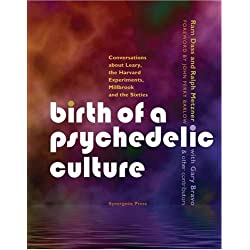 Birth of a Psychedelic Culture: Conversations about Leary, the Harvard Experiments, Millbrook and the Sixties