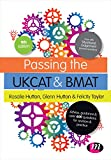 Passing the UKCAT and BMAT : Advice, Guidance and over 600 Questions for Revision and Practice, Hutton, Rosalie and Hutton, Glenn, 1473915961