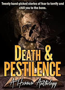 Death & Pestilence: A Horror Anthology by [Authors, Various, Strong, B.G. Strong, Walker, E. J. , Rob Powell]
