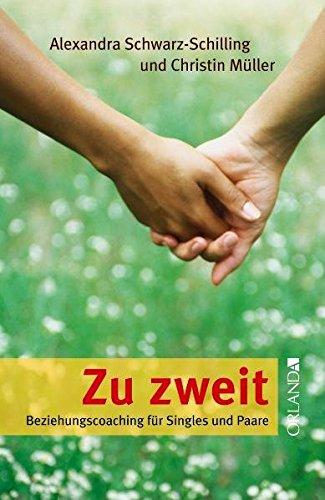 Zu zweit: Beziehungscoaching für Singles und Paare