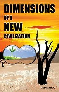 Dimensions of a New Civilization