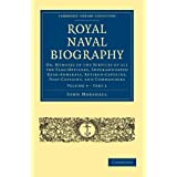 Royal Naval Biography 12 Volume Set: Royal Naval Biography: Or, Memoirs of the Services of all the Flag-Officers, Superannuated Rear-Admirals, ... Collection - Naval and Military History) by John Marshall (2010-11-18)