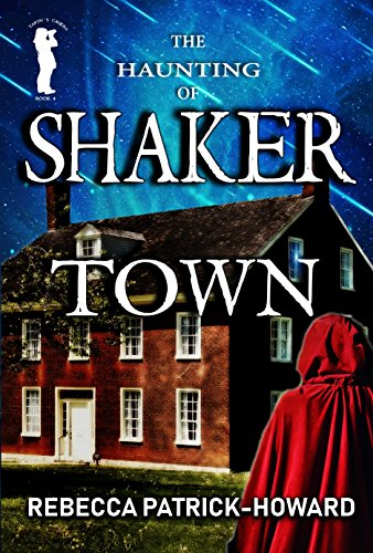 (The Haunting of Shaker Town: A Paranormal Mystery & Ghost Story (Taryn's Camera Book 4))