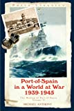 Port-of-Spain in a World at War, Michael Anthony, 9768054557