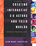 img - for Creating Interactive 3-D Actors and Their Worlds (Conquering 3D Graphics) book / textbook / text book