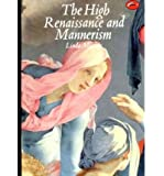 THE HIGH RENAISSANCE AND MANNERISM: ITALY, THE NORTH, AND SPAIN 1500-1600