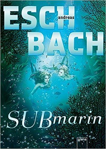 Andreas Eschbach - Submarin