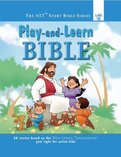 Play-and-Learn Bible (The NLT® Story Bible Series)