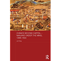 China's Second Capital - Nanjing under the Ming, 1368-1644 (Asian States and Empires) (English Edition)