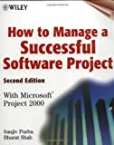 How to Manage a Successful Software Project, Sanjiv Purba and Bharat Shah, 0471393398