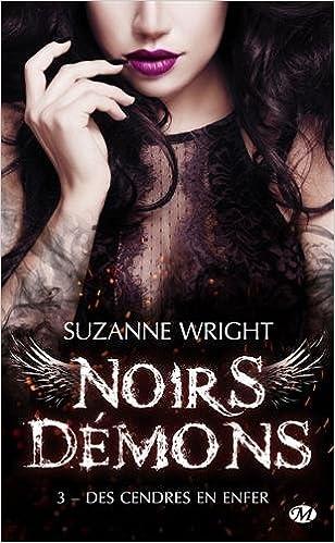 Noirs démons, T3 : Des cendres en enfer (2017) - Suzanne Wright sur Bookys