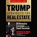 Trump Strategies for Real Estate Audiobook by George Ross Narrated by Alan Nebelthau