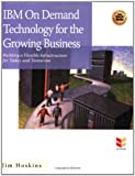 IBM on Demand Technology for the Growing Business, Jim Hoskins, 1931644322