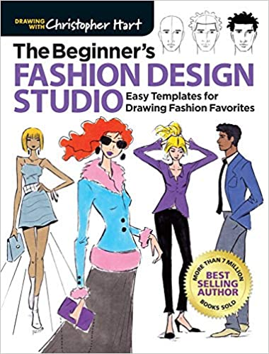The Beginner S Fashion Design Studio Easy Templates For Drawing Fashion Favorites Drawing With Christopher Hart Hart Christopher 9781640210325 Amazon Com Books