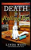 Death by Rolling Pin: A Gripping Humorous Suspense Thriller With Twists and Fun (A Kissing Bridge Enchanted Cafe Cozy Mystery) by  Linda West in stock, buy online here