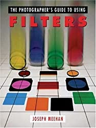 The Photographer's Guide to Using Filters