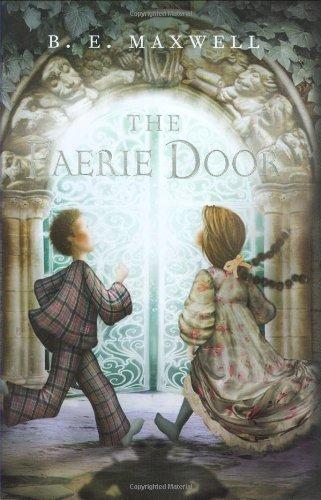 The Faerie Door by Maxwell B. E. (2008-10-01) (Faerie Door)