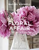 #5: Rachel Ashwell: My Floral Affair: Whimsical Spaces and Beautiful Florals