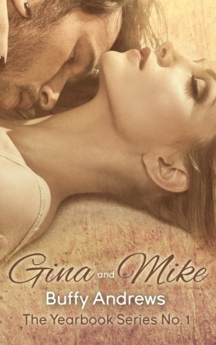 Gina and Mike (The Yearbook Series) (Volume 1)